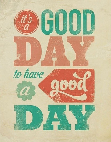 To have a good day
