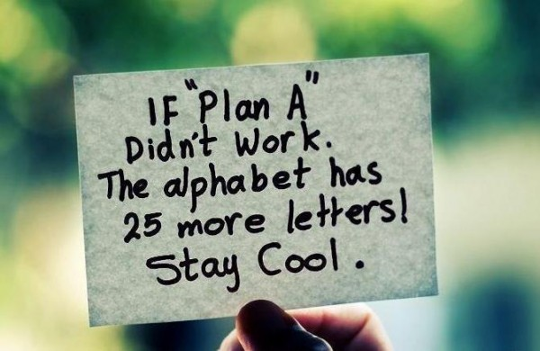 "If ""Plan A"" didn't work..."